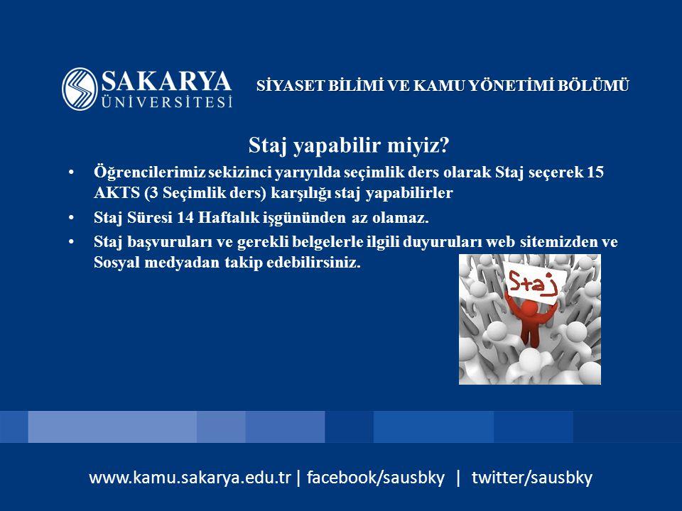 www.kamu.sakarya.edu.tr | facebook/sausbky | twitter/sausbky Staj yapabilir miyiz.