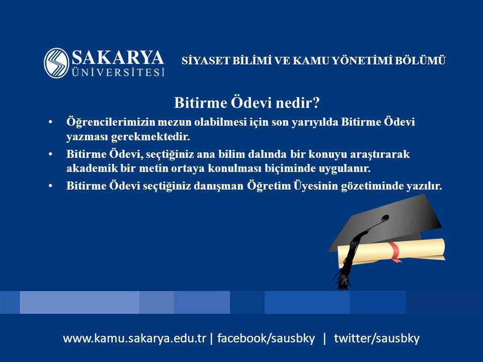 www.kamu.sakarya.edu.tr | facebook/sausbky | twitter/sausbky Bitirme Ödevi nedir.