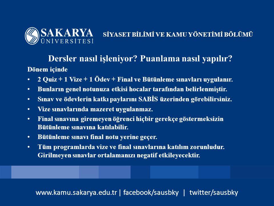 www.kamu.sakarya.edu.tr | facebook/sausbky | twitter/sausbky Dersler nasıl işleniyor.