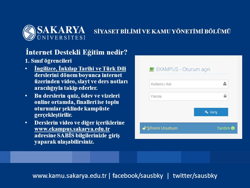 www.kamu.sakarya.edu.tr | facebook/sausbky | twitter/sausbky Ders İçerikleri ve Haftalık Akışları nasıl takip ederim.