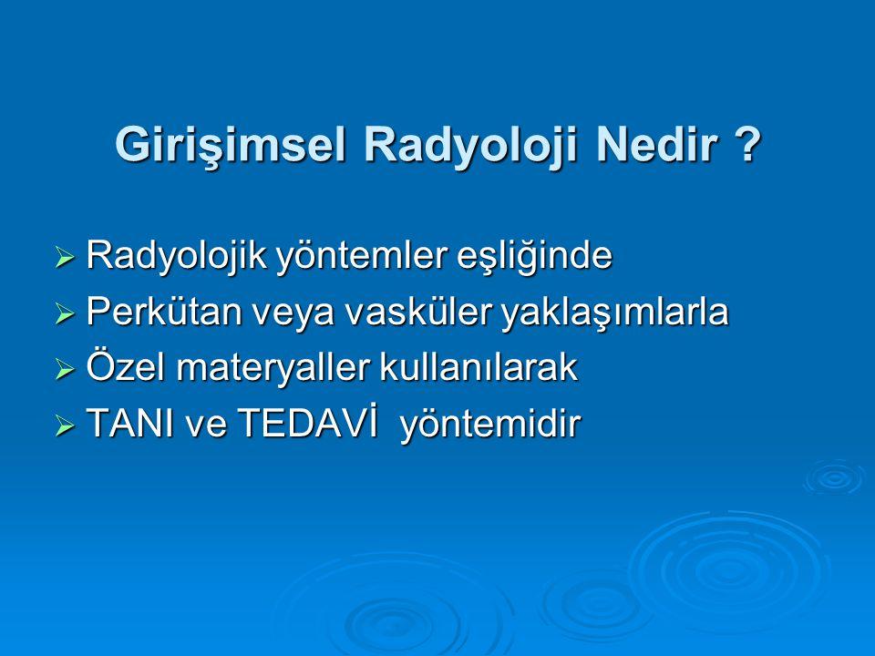 Girişimsel Radyoloji Nedir .