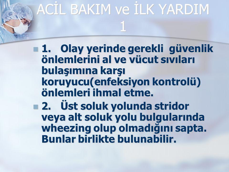 ACİL BAKIM ve İLK YARDIM 1 1.