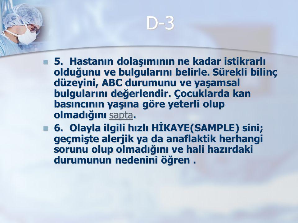 D-3 5.Hastanın dolaşımının ne kadar istikrarlı olduğunu ve bulgularını belirle.