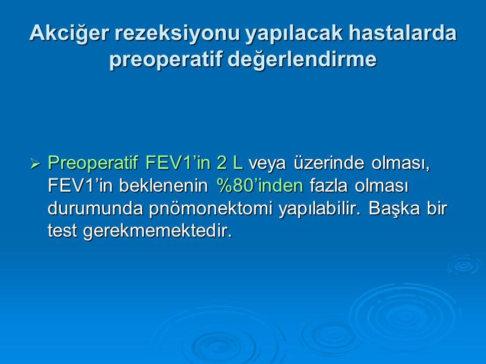  Preoperatif FEV1'in 2 L veya üzerinde olması, FEV1'in beklenenin %80'inden fazla olması durumunda pnömonektomi yapılabilir.