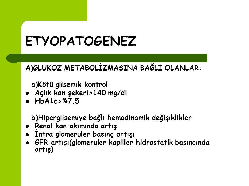 HİSTOPATOLOJİK DEĞİŞİMLER 1)Glomerullerde hipertrofi 2)Mezengiumda genişleme 3)Glomeruler skleroz 4)Glomeruler bazal membranda kalınlaşma 5)Böbreklerde büyüme 6)Porlar arasından geçirgenliğin artması
