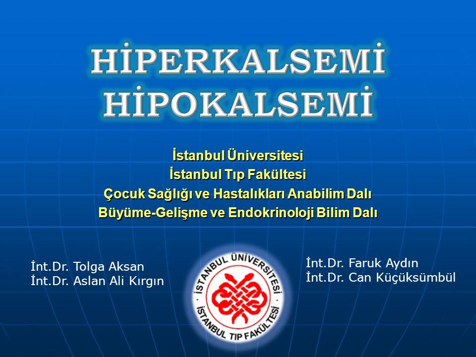İstanbul Üniversitesi İstanbul Tıp Fakültesi Çocuk Sağlığı ve Hastalıkları Anabilim Dalı Büyüme-Gelişme ve Endokrinoloji Bilim Dalı İnt.Dr. Tolga Aksa