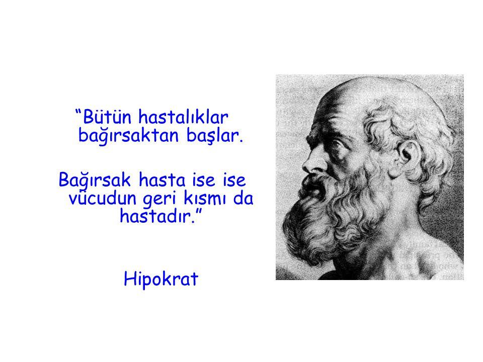 """""""Bütün hastalıklar bağırsaktan başlar. Bağırsak hasta ise ise vücudun geri kısmı da hastadır."""" Hipokrat"""