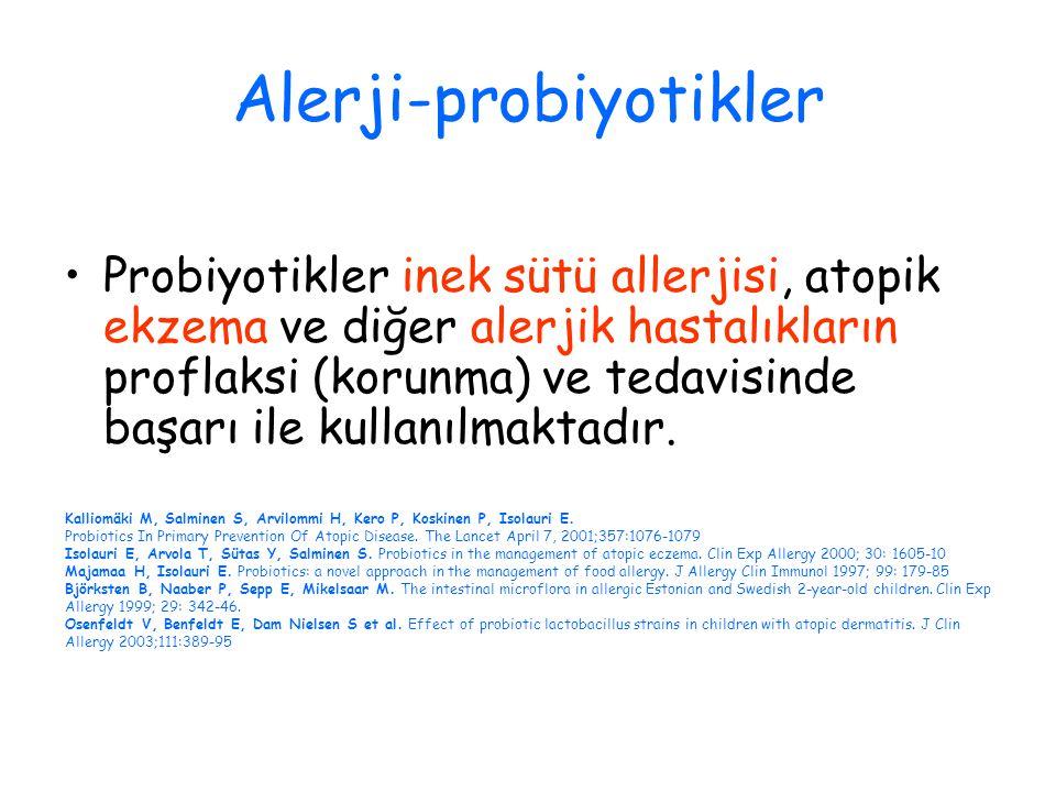Alerji-probiyotikler Probiyotikler inek sütü allerjisi, atopik ekzema ve diğer alerjik hastalıkların proflaksi (korunma) ve tedavisinde başarı ile kul