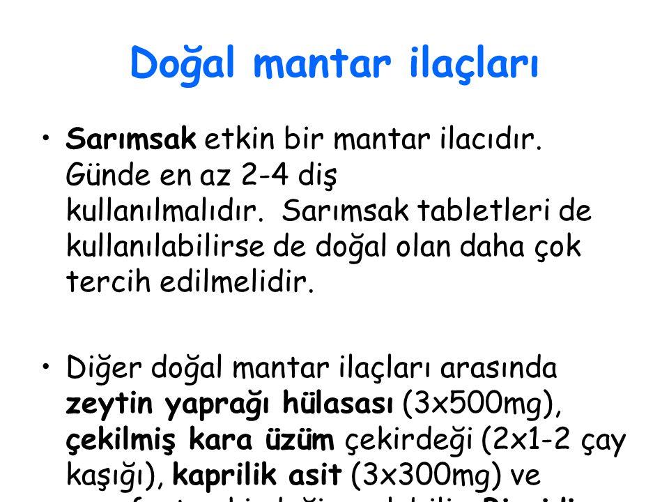 Doğal mantar ilaçları Sarımsak etkin bir mantar ilacıdır. Günde en az 2-4 diş kullanılmalıdır. Sarımsak tabletleri de kullanılabilirse de doğal olan d