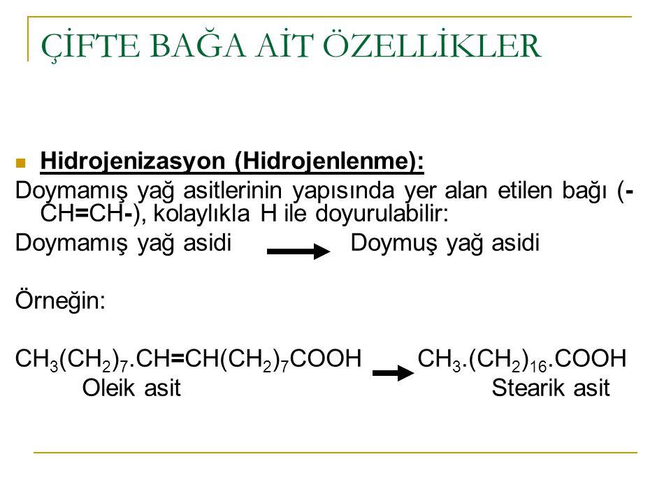 Doymamış yağ asitlerindaki çift C-bağına hidrojen katılmakla aynı karbon atomuna sahip doymuş yağ asitlerinin elde edilmesidir.