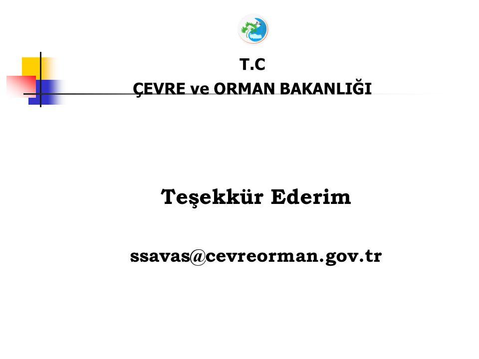 T.C ÇEVRE ve ORMAN BAKANLIĞI Teşekkür Ederim ssavas@cevreorman.gov.tr