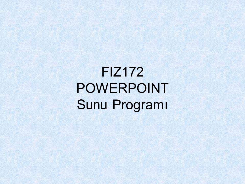 FIZ172 POWERPOINT Sunu Programı