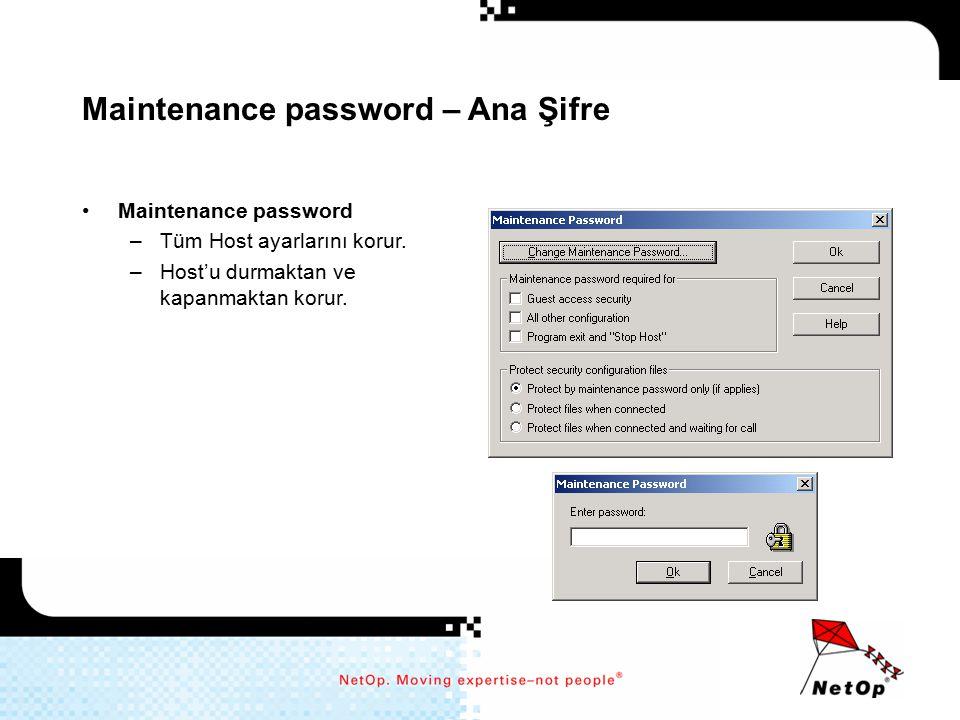 Maintenance password – Ana Şifre Maintenance password –Tüm Host ayarlarını korur. –Host'u durmaktan ve kapanmaktan korur.