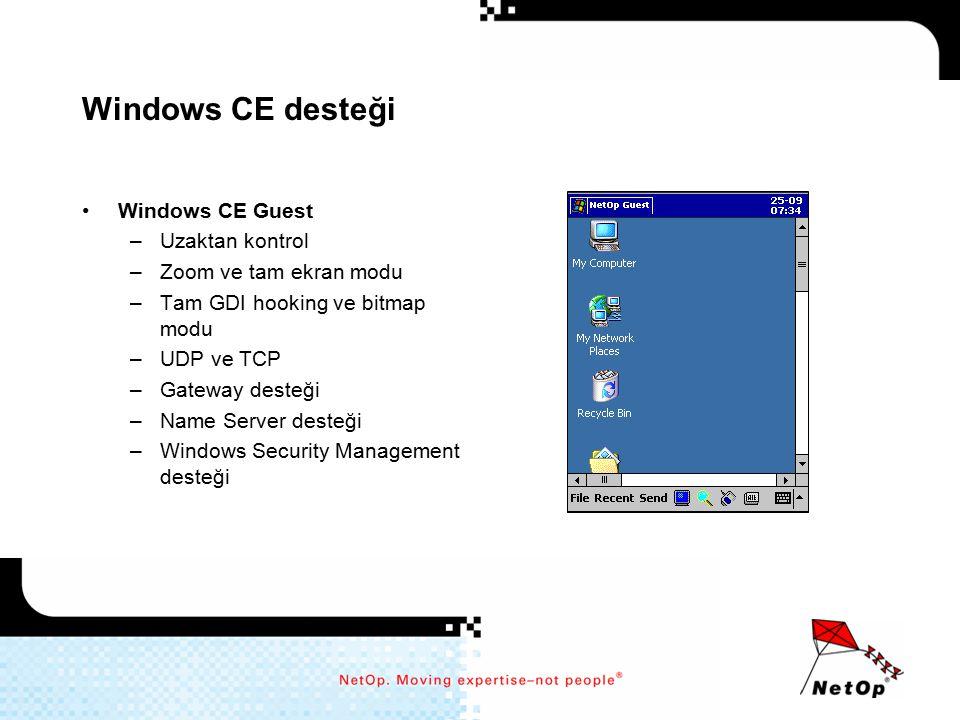 Windows CE desteği Windows CE Guest –Uzaktan kontrol –Zoom ve tam ekran modu –Tam GDI hooking ve bitmap modu –UDP ve TCP –Gateway desteği –Name Server