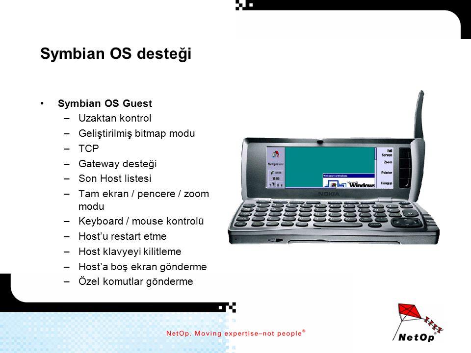 Symbian OS desteği Symbian OS Guest –Uzaktan kontrol –Geliştirilmiş bitmap modu –TCP –Gateway desteği –Son Host listesi –Tam ekran / pencere / zoom mo