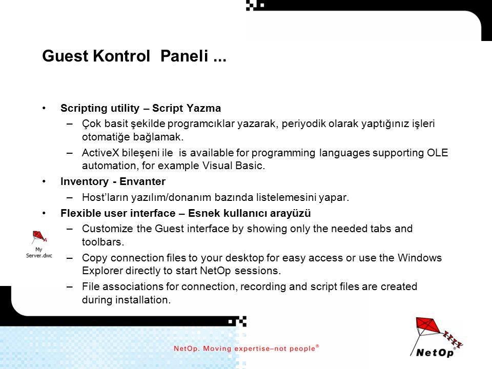 Guest Kontrol Paneli... Scripting utility – Script Yazma –Çok basit şekilde programcıklar yazarak, periyodik olarak yaptığınız işleri otomatiğe bağlam