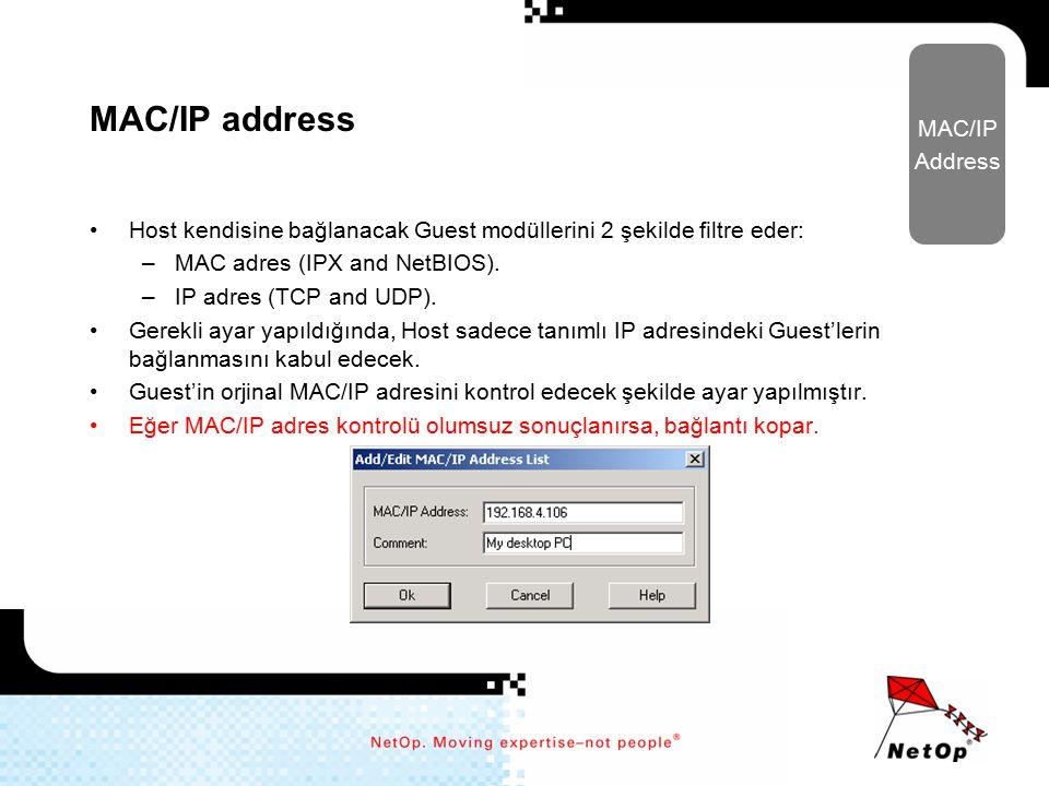 MAC/IP address Host kendisine bağlanacak Guest modüllerini 2 şekilde filtre eder: –MAC adres (IPX and NetBIOS). –IP adres (TCP and UDP). Gerekli ayar