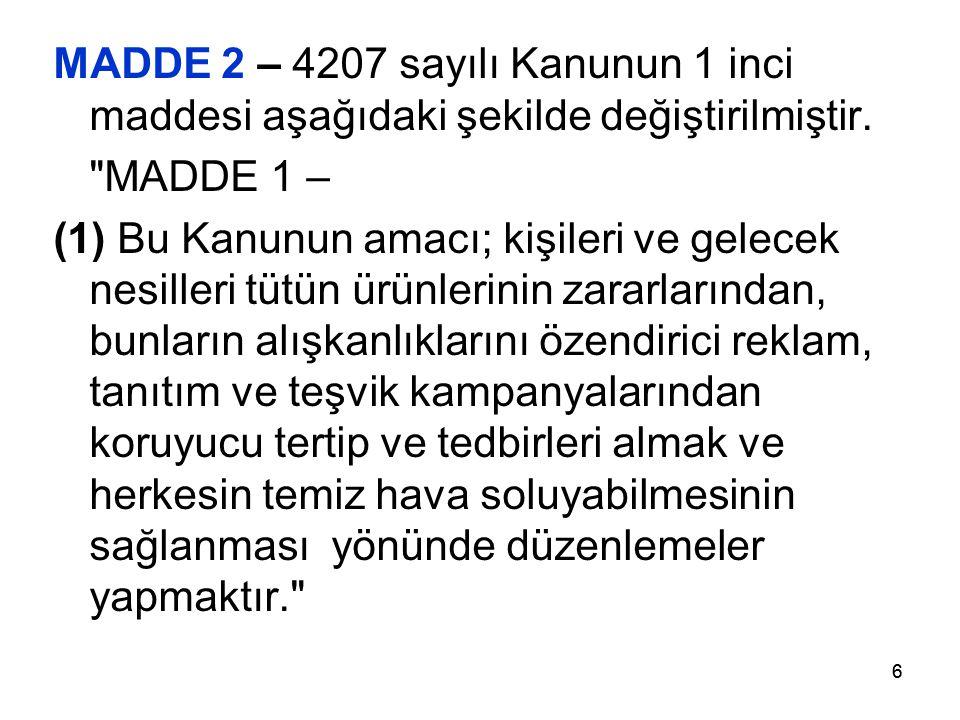 66 MADDE 2 – 4207 sayılı Kanunun 1 inci maddesi aşağıdaki şekilde değiştirilmiştir.