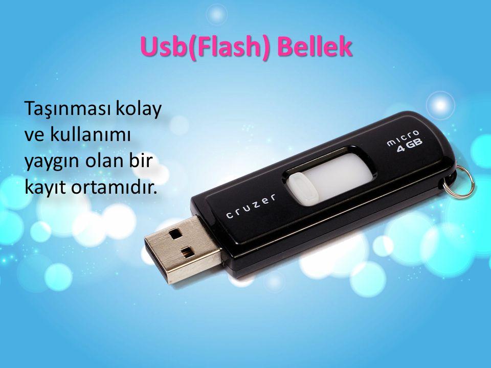 Usb(Flash) Bellek Taşınması kolay ve kullanımı yaygın olan bir kayıt ortamıdır.