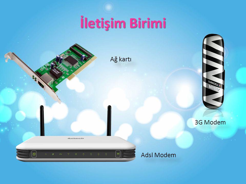 İletişim Birimi Ağ kartı 3G Modem Adsl Modem