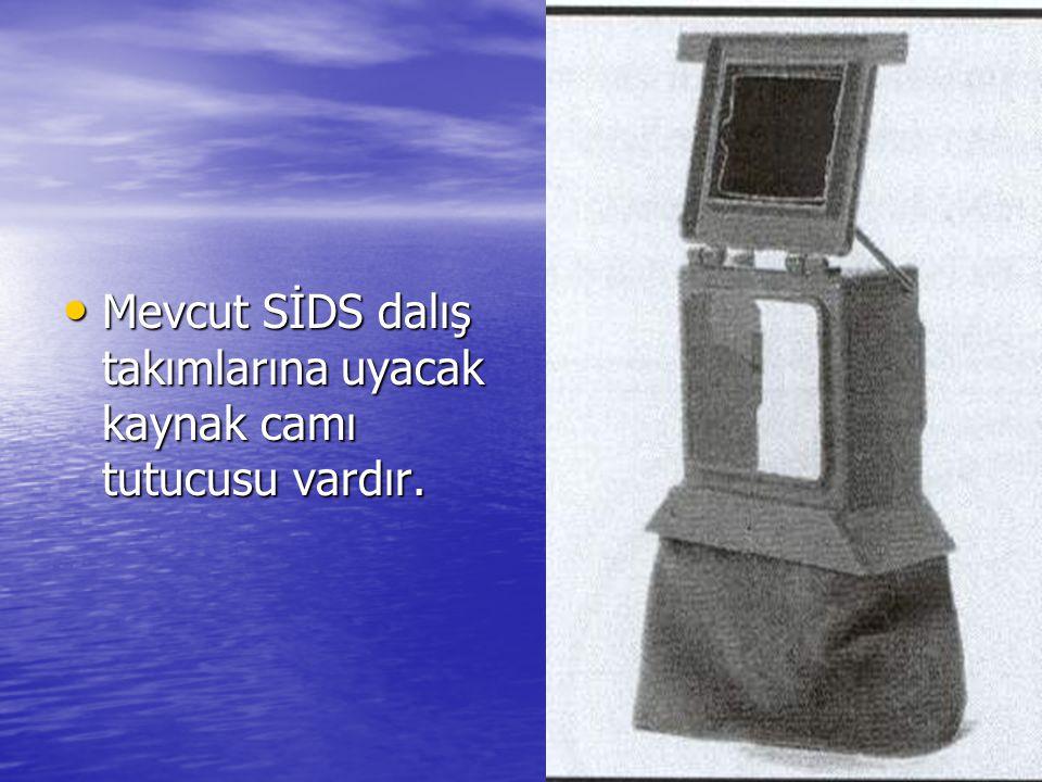 Mevcut SİDS dalış takımlarına uyacak kaynak camı tutucusu vardır. Mevcut SİDS dalış takımlarına uyacak kaynak camı tutucusu vardır.