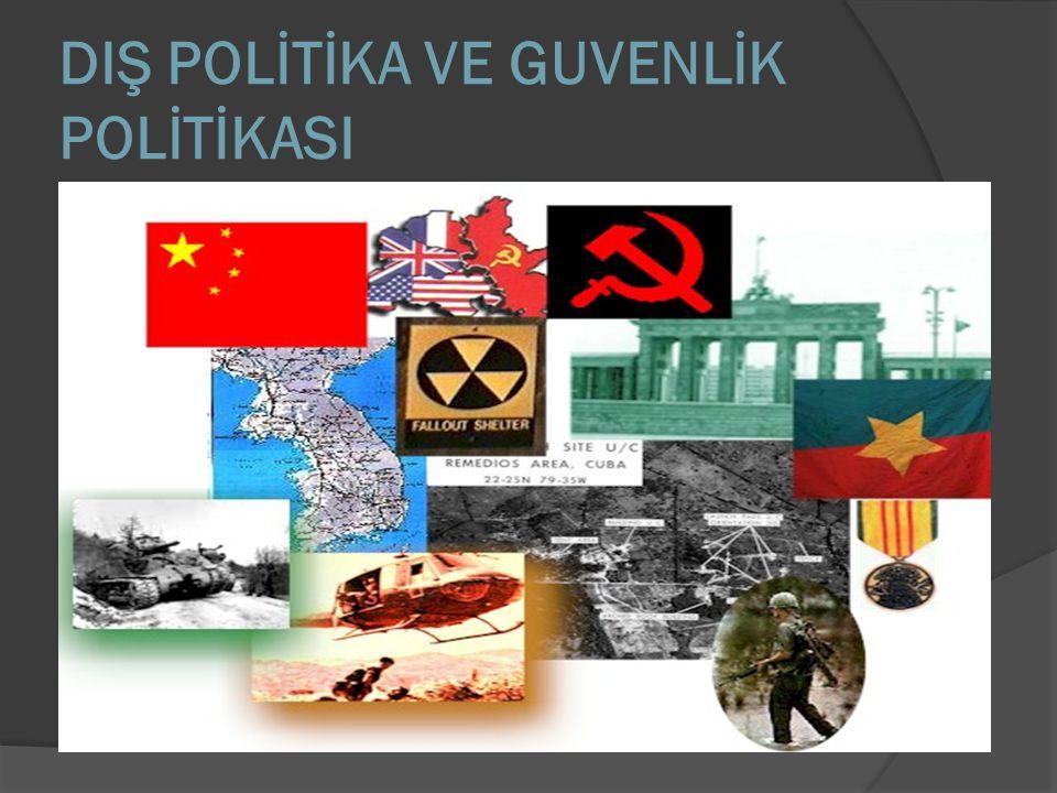 DIŞ POLİTİKA VE GUVENLİK POLİTİKASI