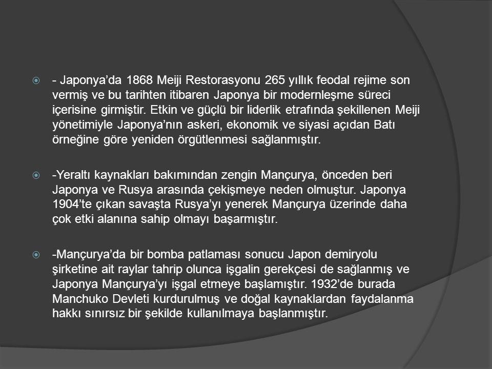  - Japonya'da 1868 Meiji Restorasyonu 265 yıllık feodal rejime son vermiş ve bu tarihten itibaren Japonya bir modernleşme süreci içerisine girmiştir.