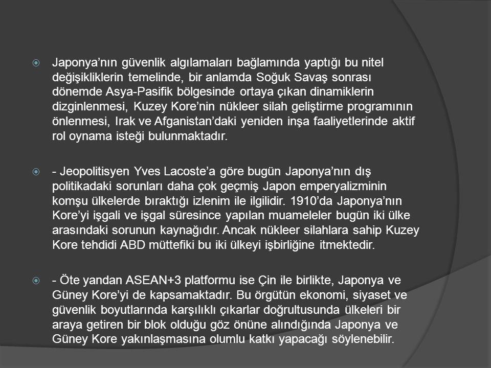  Japonya'nın güvenlik algılamaları bağlamında yaptığı bu nitel değişikliklerin temelinde, bir anlamda Soğuk Savaş sonrası dönemde Asya-Pasifik bölges