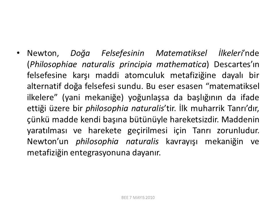 Newton, Doğa Felsefesinin Matematiksel İlkeleri'nde (Philosophiae naturalis principia mathematica) Descartes'ın felsefesine karşı maddi atomculuk meta