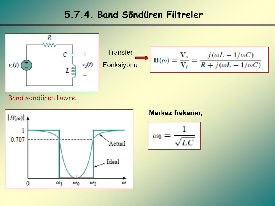 ÖRNEK R=2 KΩ, L=2H, C=2μF ise, a) Bu devrenin ne tip bir filtre olduğunu bulunuz.
