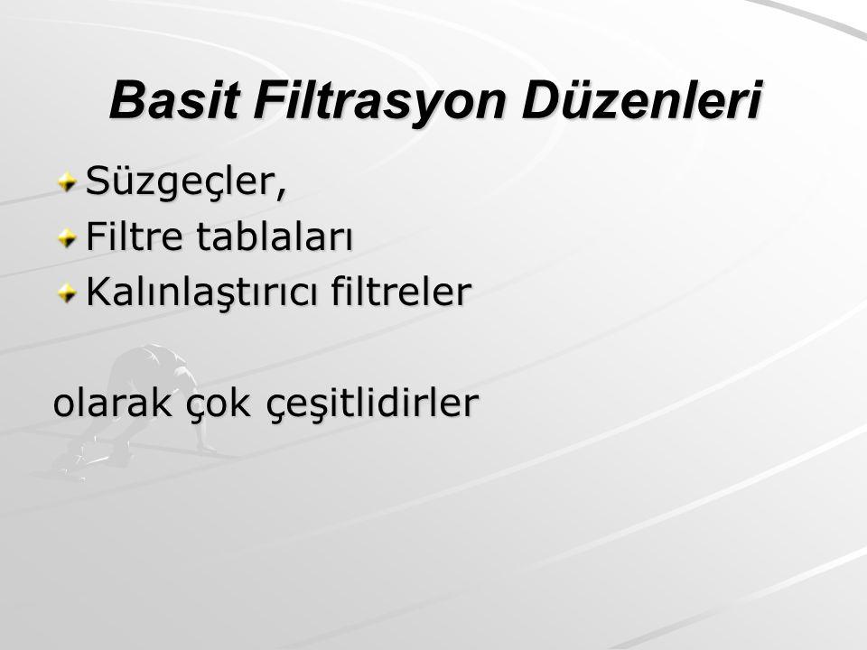 Basit Filtrasyon Düzenleri Süzgeçler, Filtre tablaları Kalınlaştırıcı filtreler olarak çok çeşitlidirler
