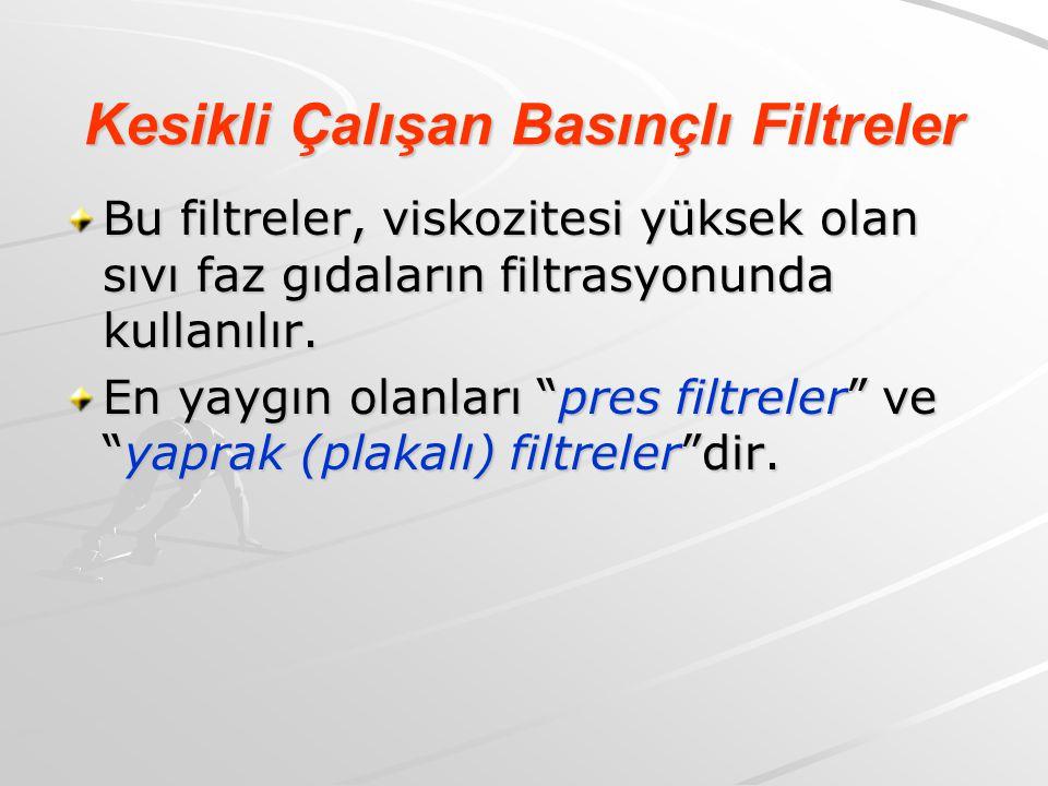 """Kesikli Çalışan Basınçlı Filtreler Bu filtreler, viskozitesi yüksek olan sıvı faz gıdaların filtrasyonunda kullanılır. En yaygın olanları """"pres filtre"""