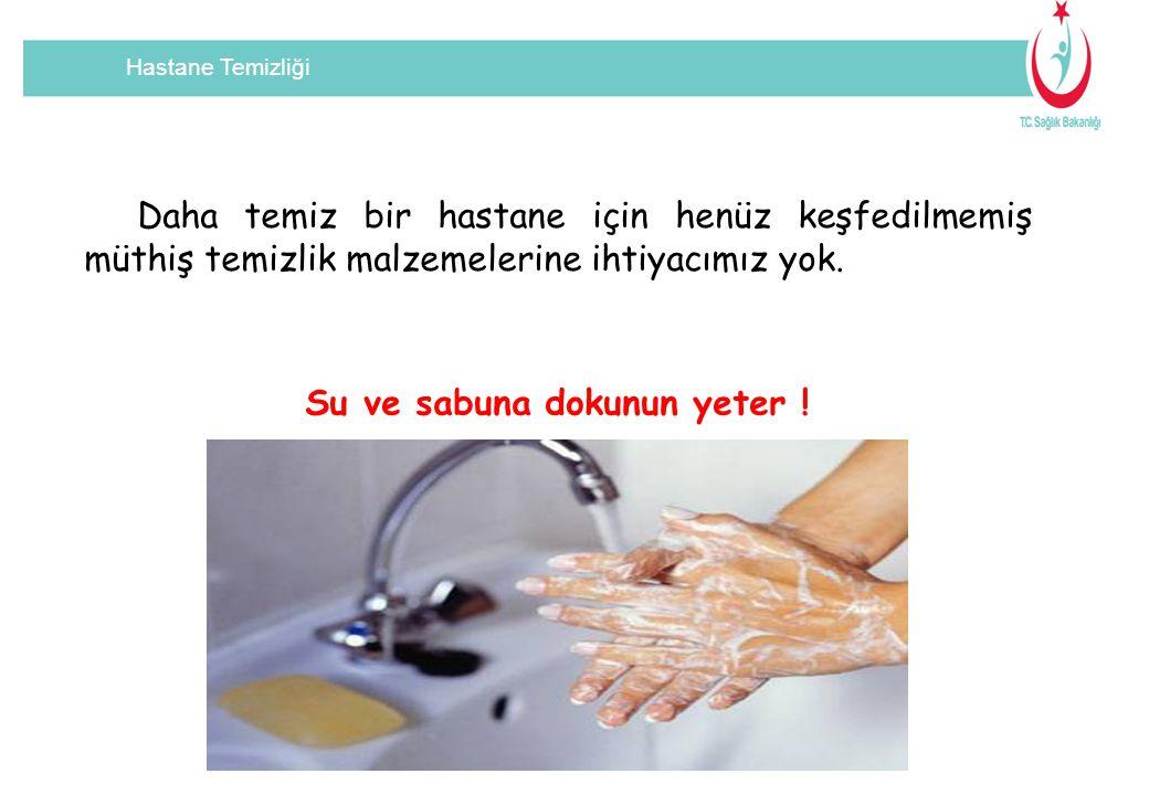 Hastane Temizliği Daha temiz bir hastane için henüz keşfedilmemiş müthiş temizlik malzemelerine ihtiyacımız yok. Su ve sabuna dokunun yeter !