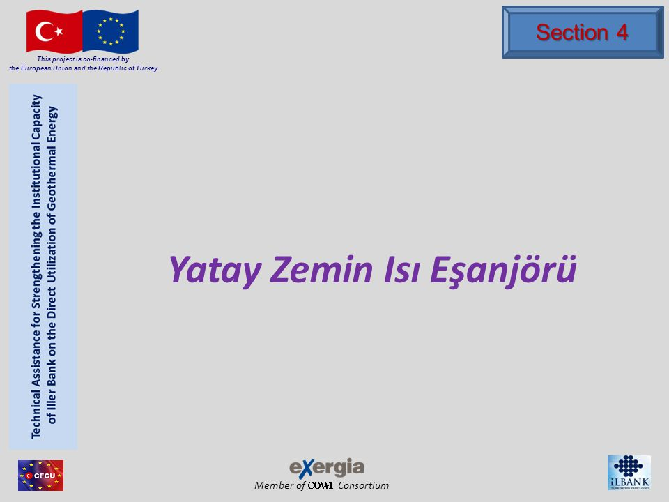 Member of Consortium This project is co-financed by the European Union and the Republic of Turkey Yatay Zemin Isı Eşanjörü Section 4
