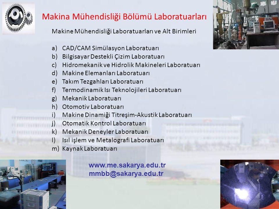 Makina Mühendisliği Bölümü Laboratuarları Makine Mühendisliği Laboratuarları ve Alt Birimleri a)CAD/CAM Simülasyon Laboratuarı b)Bilgisayar Destekli Ç