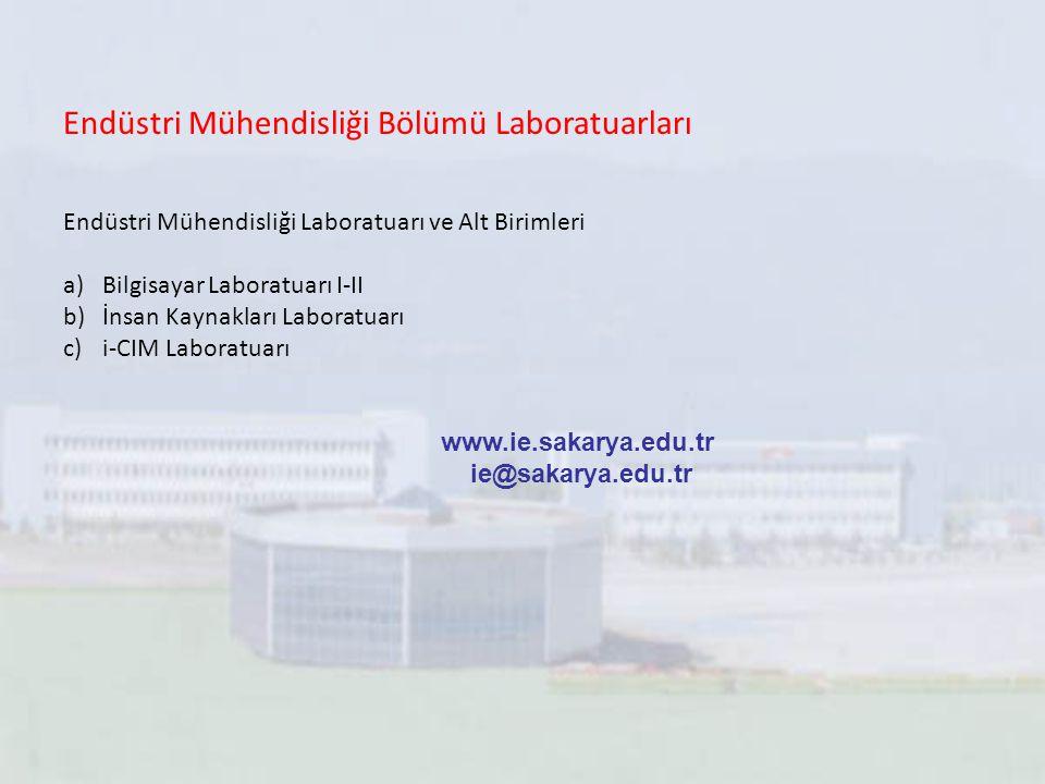 Endüstri Mühendisliği Bölümü Laboratuarları Endüstri Mühendisliği Laboratuarı ve Alt Birimleri a)Bilgisayar Laboratuarı I-II b)İnsan Kaynakları Labora