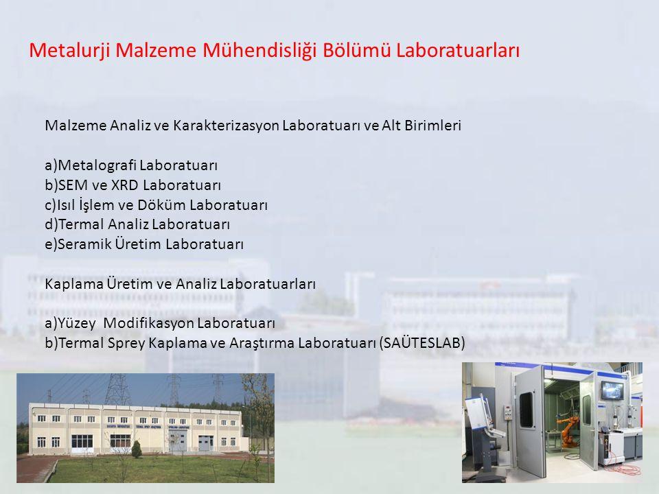 Metalurji Malzeme Mühendisliği Bölümü Laboratuarları Malzeme Analiz ve Karakterizasyon Laboratuarı ve Alt Birimleri a)Metalografi Laboratuarı b)SEM ve