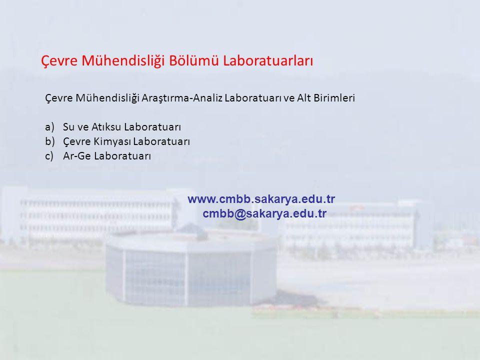 Çevre Mühendisliği Bölümü Laboratuarları Çevre Mühendisliği Araştırma-Analiz Laboratuarı ve Alt Birimleri a)Su ve Atıksu Laboratuarı b)Çevre Kimyası L