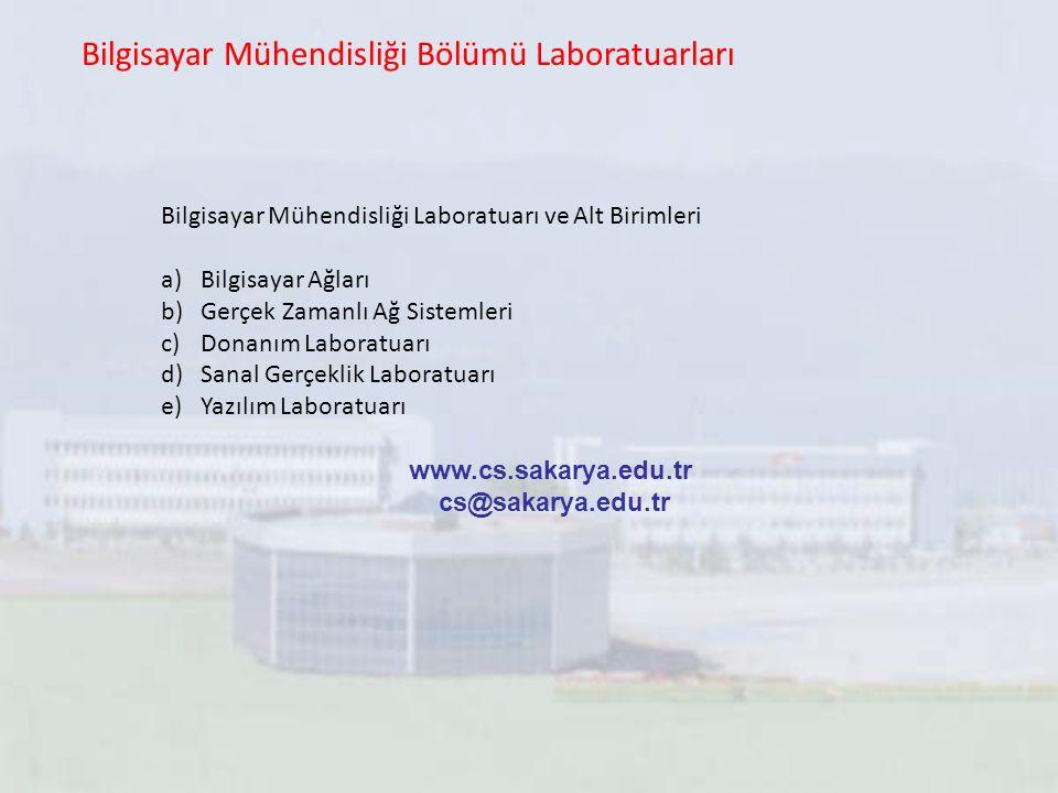 Bilgisayar Mühendisliği Bölümü Laboratuarları Bilgisayar Mühendisliği Laboratuarı ve Alt Birimleri a)Bilgisayar Ağları b)Gerçek Zamanlı Ağ Sistemleri