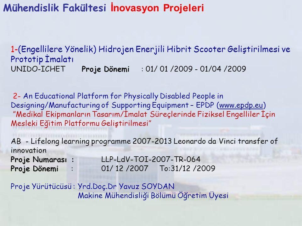 Mühendislik Fakültesi İnovasyon Projeleri 1-(Engellilere Yönelik) Hidrojen Enerjili Hibrit Scooter Geliştirilmesi ve Prototip İmalatı UNIDO-ICHET Proj