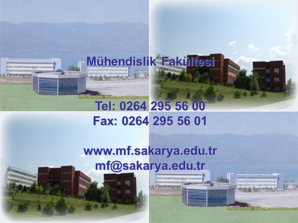 Mühendislik Fakültesi Tel: 0264 295 56 00 Fax: 0264 295 56 01 www.mf.sakarya.edu.trmf@sakarya.edu.tr