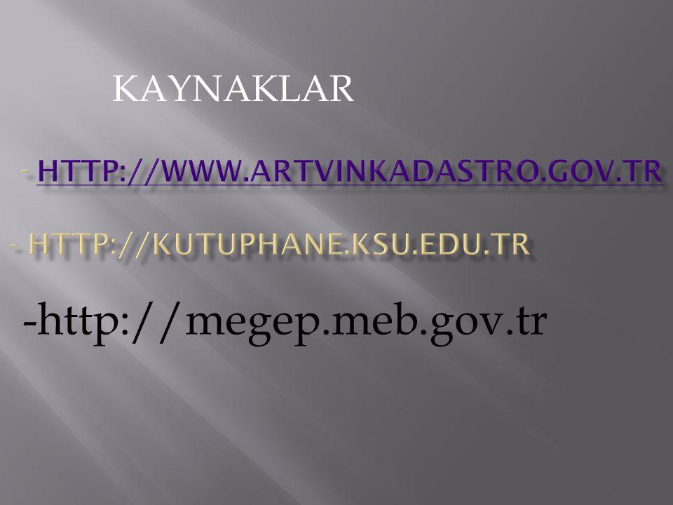 KAYNAKLAR -http://megep.meb.gov.tr