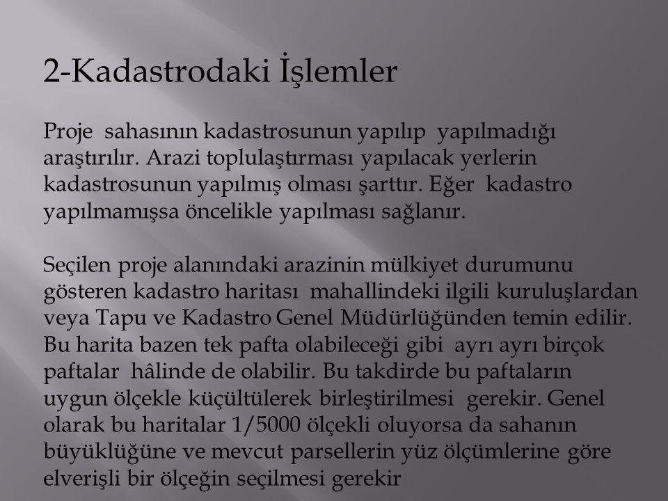 3-Proje Alanı Sınırlarının Tespiti Proje alanı sınırları, kadastro haritası üzerinde belirlenir.