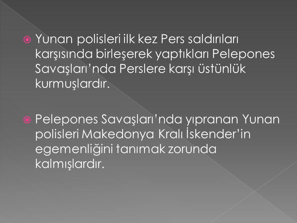  Yunan polisleri ilk kez Pers saldırıları karşısında birleşerek yaptıkları Pelepones Savaşları'nda Perslere karşı üstünlük kurmuşlardır.  Pelepones