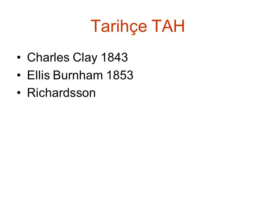 Tarihçe TAH Charles Clay 1843 Ellis Burnham 1853 Richardsson