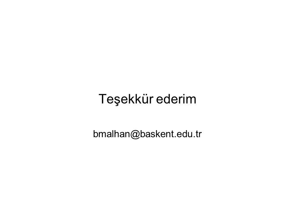 Teşekkür ederim bmalhan@baskent.edu.tr