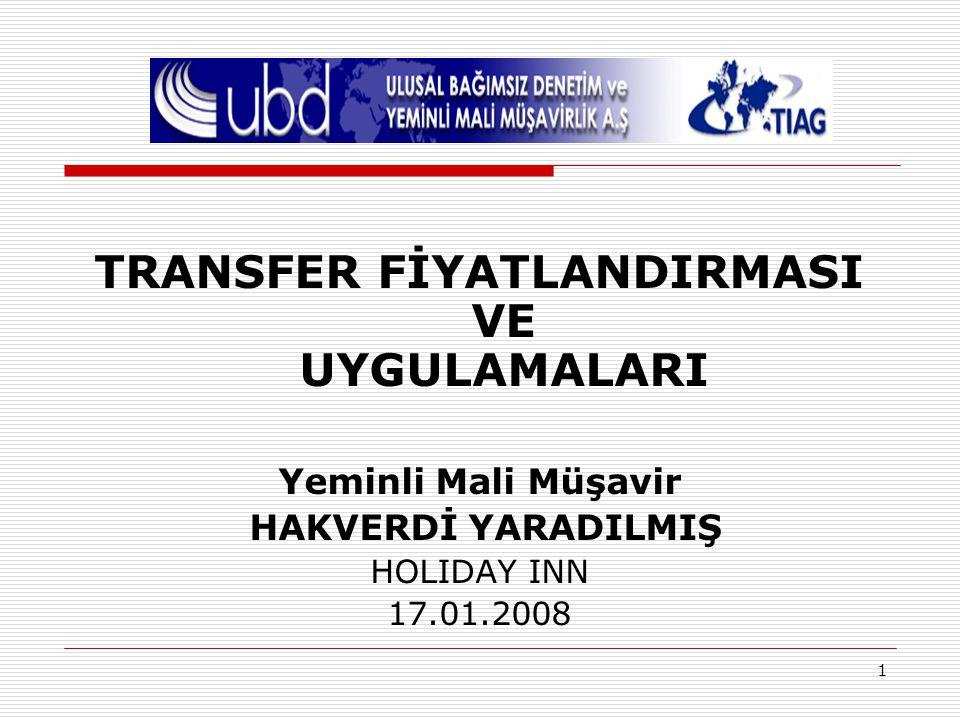 1 TRANSFER FİYATLANDIRMASI VE UYGULAMALARI Yeminli Mali Müşavir HAKVERDİ YARADILMIŞ HOLIDAY INN 17.01.2008