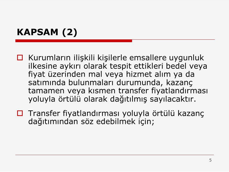 5 KAPSAM (2)  Kurumların ilişkili kişilerle emsallere uygunluk ilkesine aykırı olarak tespit ettikleri bedel veya fiyat üzerinden mal veya hizmet alı