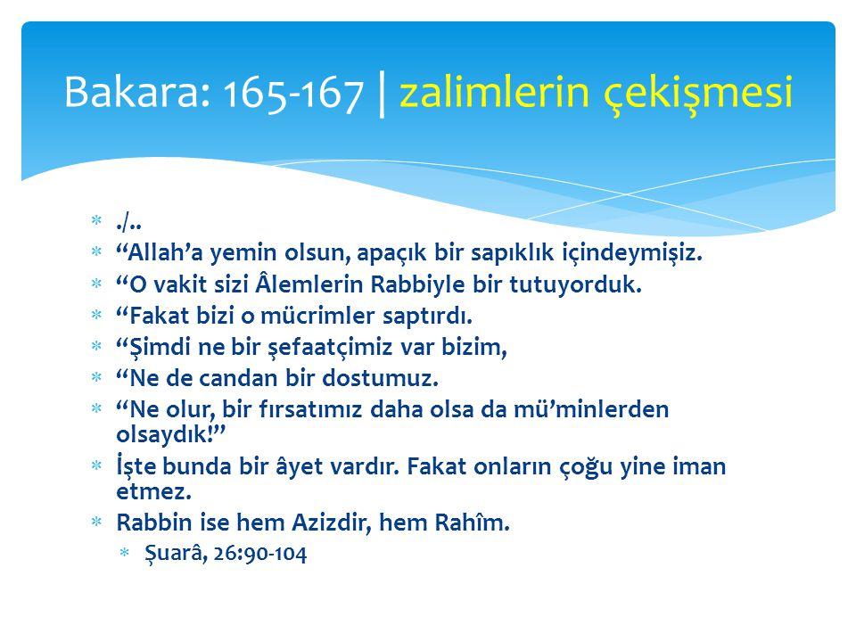 ./.. Allah'a yemin olsun, apaçık bir sapıklık içindeymişiz.