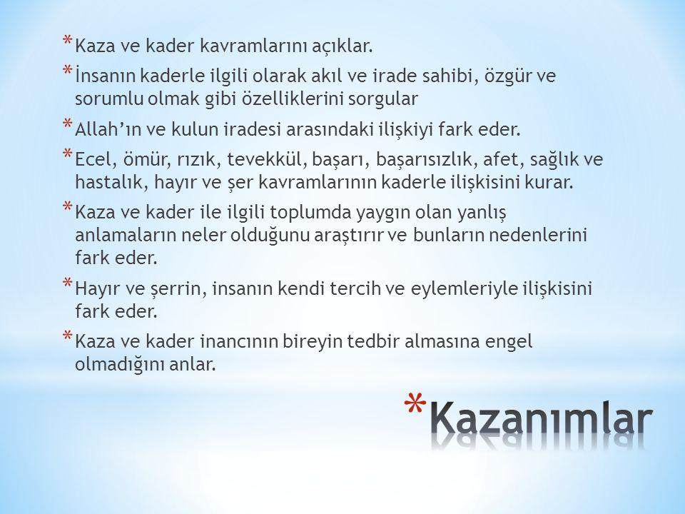 I.KAZANIM: Kaza ve kader kavramlarını açıklar.BUNU SEN Mİ SÖYLÜYORSUN.